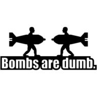 bombs are dumb